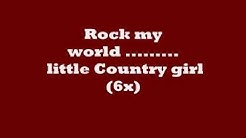 Brooks & Dunn - Rock My World (Little Country Girl) Lyrics