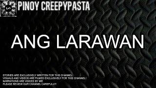 Ang Larawan - Tagalog Horror Story (Fiction)