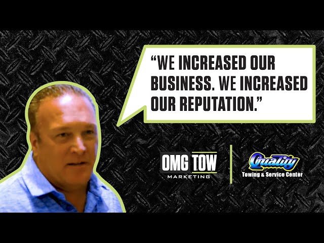OMG Tow Marketing Testimonial - Quality Towing & Service Center