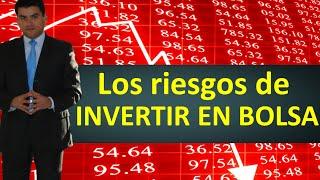 Los riesgos de invertir en la Bolsa de Valores.