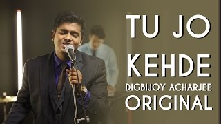 Tu Jo Kehde | Original Song | Aasim Ali ft. Digbijoy Acharjee