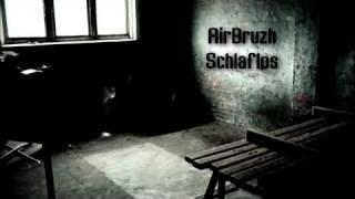 AirBruzh - Schlaflos + Songtext