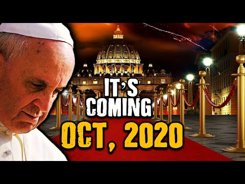 BREAKING POPE Prophecy Red Alert: IT'S COMING OCT., 2020!! Fulfilling End Time Prophecies!