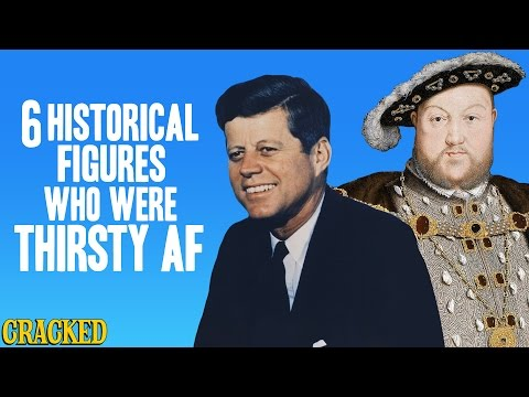 6 Historical Figures Who Were Thirsty AF