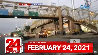 24 Oras Express: February 24, 2021 [HD]