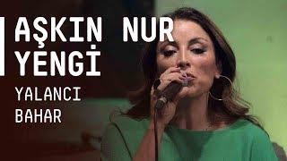 Aşkın Nur Yengi - Yalancı Bahar / #akustikhane #sesiniac