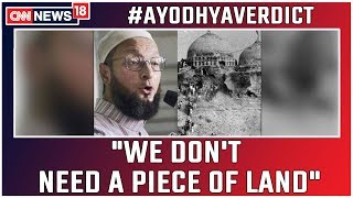 Ayodhya Verdict: We Don't Need A Piece Of Land, Says Asaduddin Owaisi