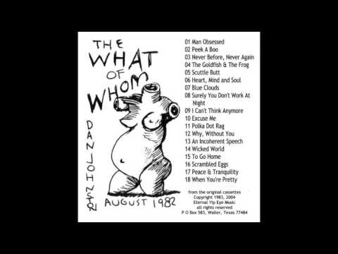 Daniel Johnston - The What of Whom (1982) [Full Album]