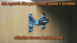Jak opravit díru pro šrouby pantů v levném nábytku tavnou lepící pistolí