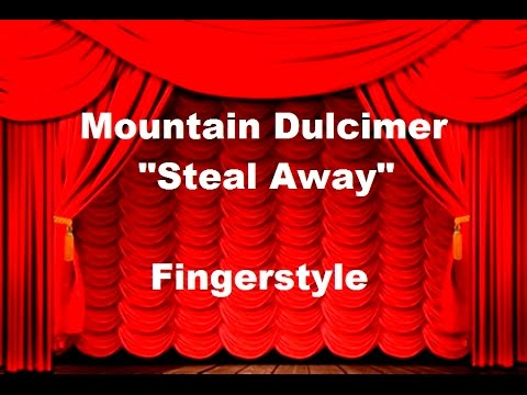 "Dulcimer - ""Steal Away"""