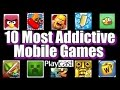 Playcast List - 10 Most Addictive Mobile Games