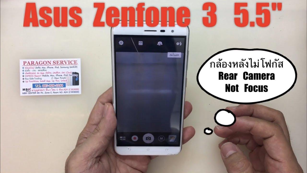 3 com 5 Focus Zenfone Cam กล้องหลังไม่โฟกัส Rear - 087-829
