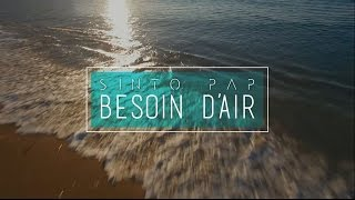 Sinto Pap - Besoin d'air (Lyrics video)