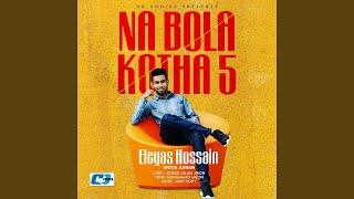 Na Bola Kotha 5 | Eleyas Hossain & Aurin | Official Audio | Bangla Songs 2020