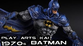 Play Arts Kai Arkham City 1970s BATMAN Figure Review