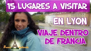 TOP. 15 Lugares a Visitar en Lyon - Viaje dentro de Francia