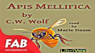 Apis Mellifica Full Audiobook by C. W. WOLF  by Non-fiction, Animals, Science Audiobook