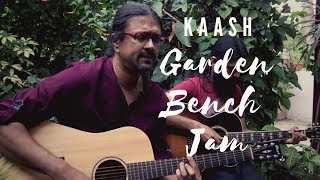 Kaash | Swarathma | Garden Bench Jam | Acoustic Rock