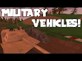 MILITARY VEHICLES! BEST UNTURNED VEHICLE MOD SHOWCASE!!   Zoli's Military Vehicles!