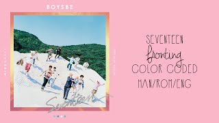 SEVENTEEN - Fronting (Color Coded Hangul/Rom/Eng Lyrics)