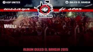 ALBUM OULED EL BAHDJA 2016 | 3- WSSAYA FI STOR thumbnail