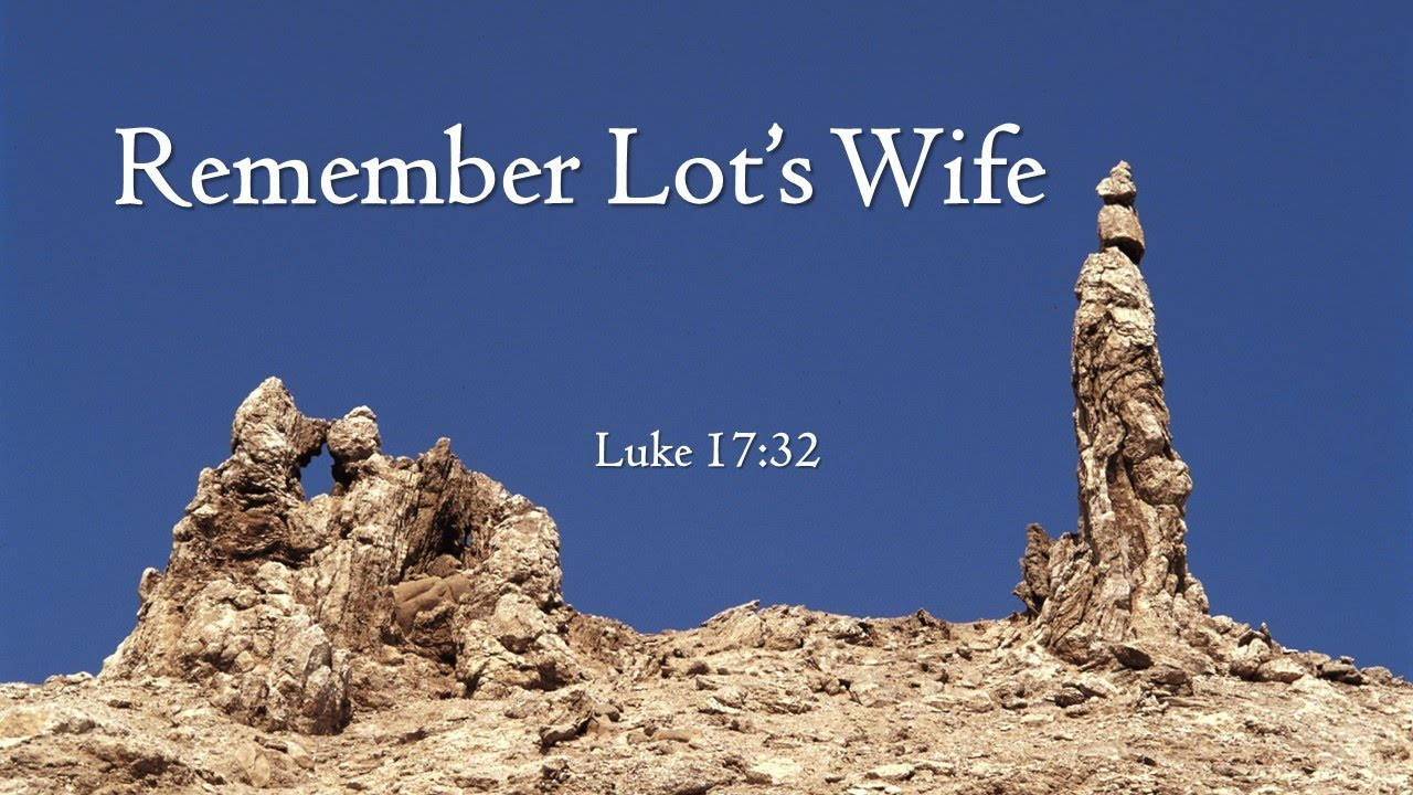"""Remember Lot's Wife"""" - Sermon - May 17, 2020 - YouTube"""