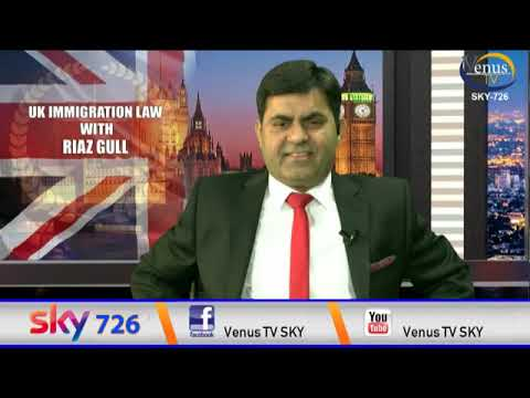 UK Immigration Law With Riaz Gull Live Show Every Monday at 18:00
