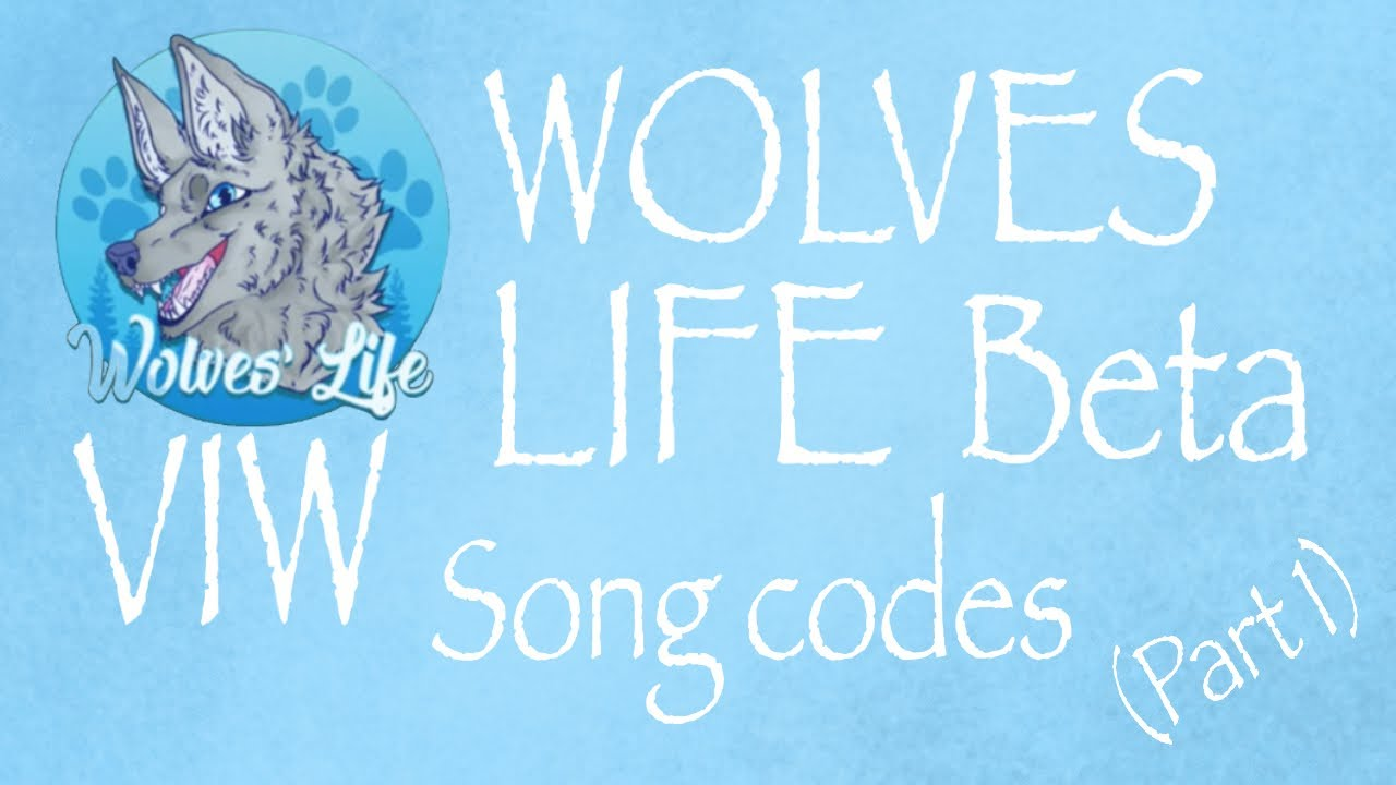 Wolves Life Beta Song Codes Viw Codes Song Id S Part 1 Youtube