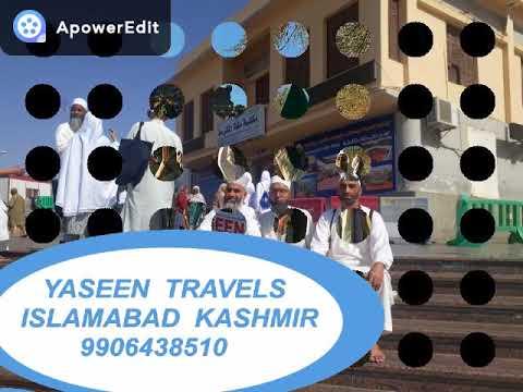 YASEEN TOUR AND TRAVELS  ISLAMABAD ( ANANTNAG) KASHMIR  UMRAH  GROUP  2018