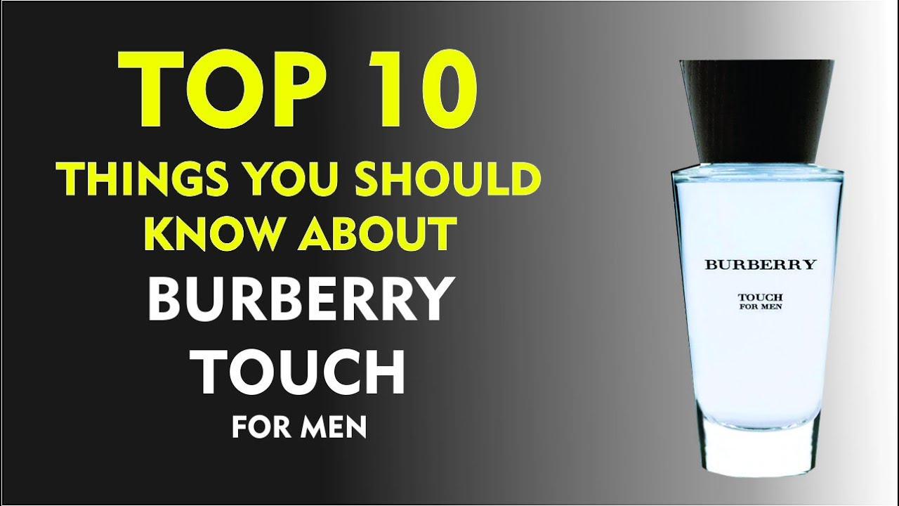 23b5d0acbcd Top 10 Fragrance Facts  Burberry Touch for Men - YouTube