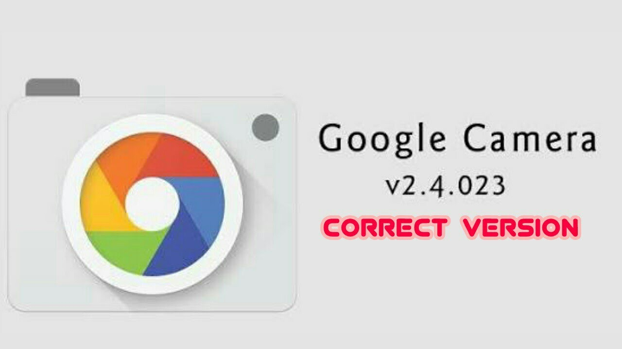 How to Download Google Camera Correct Version for Android