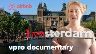 Gambar cover Amsterdam - The Airbnb city - VPRO documentary - 2016