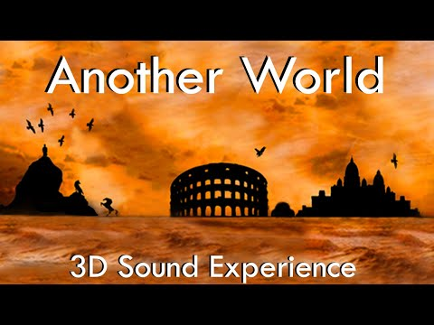 Another World - 3D Sound Experience (wear earphones)