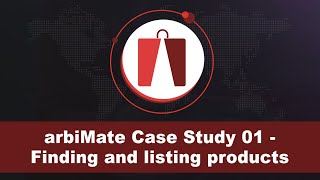 arbiMate Case Study 01 - Finding and listing products