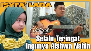 "Download lagu ISYFA'LANA""VERSI AHDIAT by syahla.Cover-(official.video#music.onthel)."