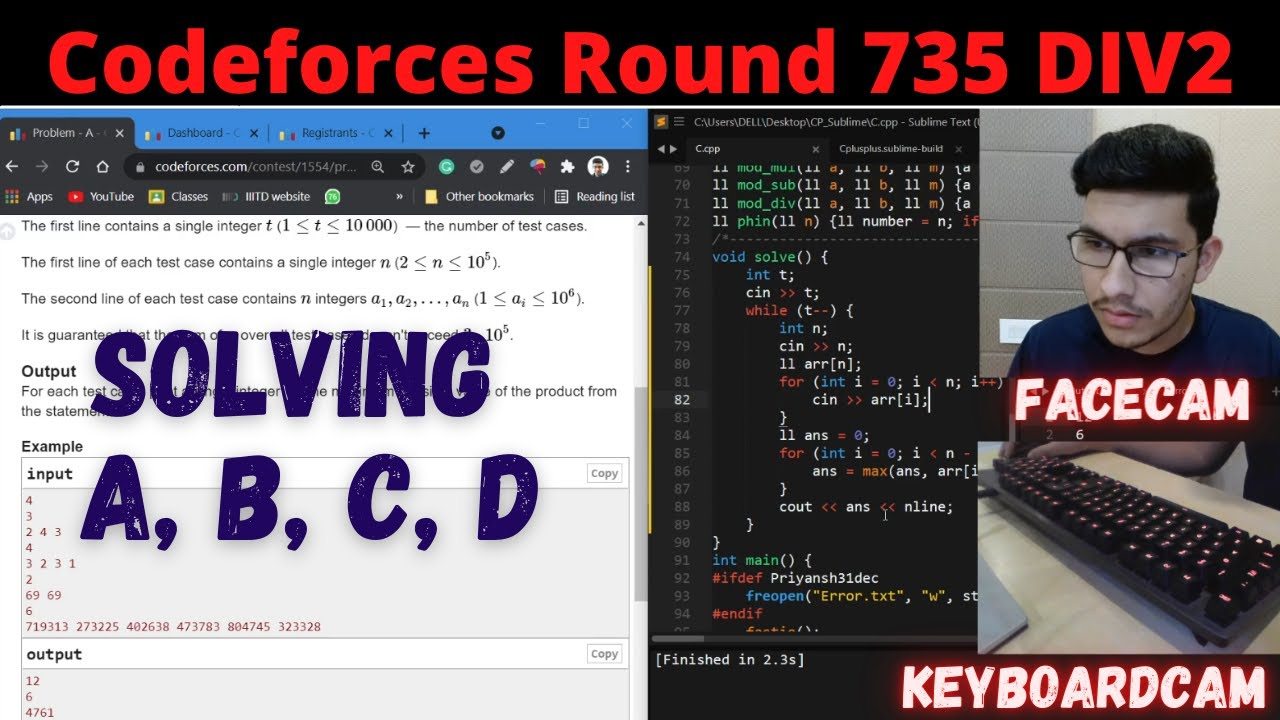 Codeforces Round 735 Div2    FaceCam + Commentary + KeyboardCam    A, B, C, D