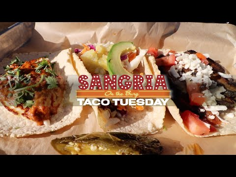 Taco Tuesday at Sangria on the Burg!