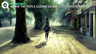 Kim Wayman - We Are The People (Luciano Colman & Tevy Cavoti Remix)