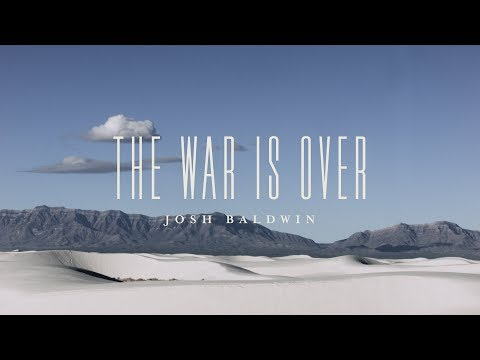 The War Is Over (Lyric Video)  - Josh Baldwin | The War is Over