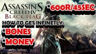 Assassin's Creed 4: Black Flag - How to get infinite bones and some money (anytime.fast)