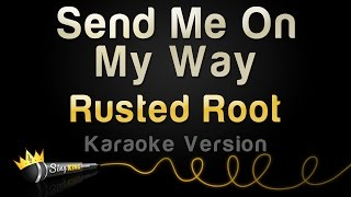 Rusted Root - Send Me On My Way (Karaoke Version)