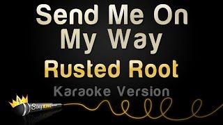 Rusted Root - Send Me On My Way (Karaoke Version)