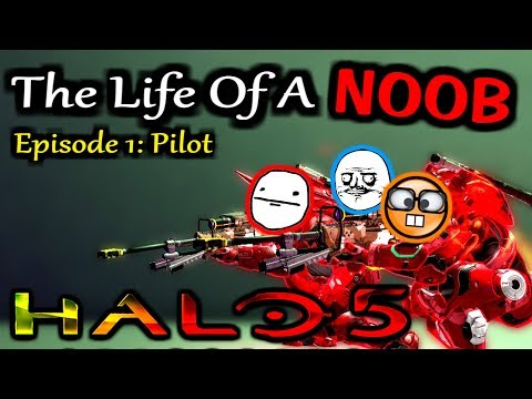 The Life Of A Noob In Halo 5: Guardians - Ep. 1 (Pilot)