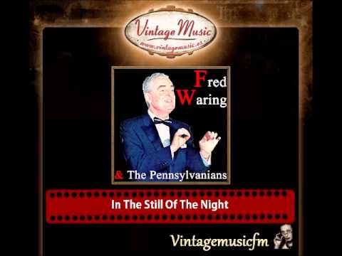 Fred Waring & The Pennsylvanians  – In The Still Of The Night
