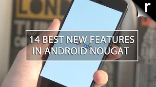 Best new Android Nougat features: Miles better than Marshmallow