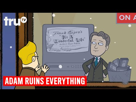 Adam Ruins Everything  Ever Wonder Why: It's A Wonderful Life