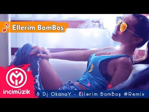 Türkçe Remix - Ellerim BomBoş (Dj OkanaY & Dj NyoN) #Kopmalık