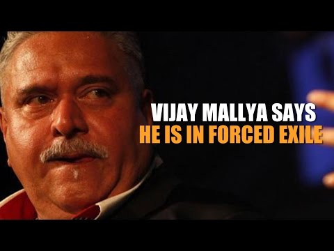 Vijay Mallya says he is in forced exile