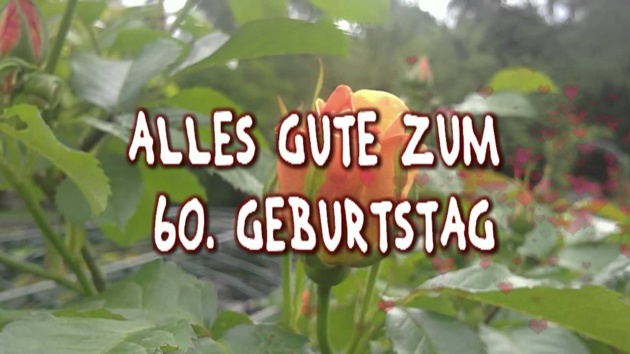 happy birthday zum 60 geburtstag geburtstagsgr e youtube. Black Bedroom Furniture Sets. Home Design Ideas