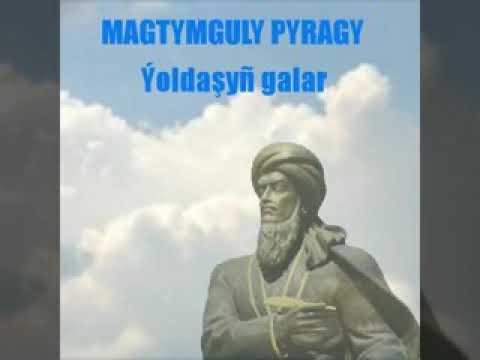 Magtymguly Pyragy - Ýoldaşyñ galar